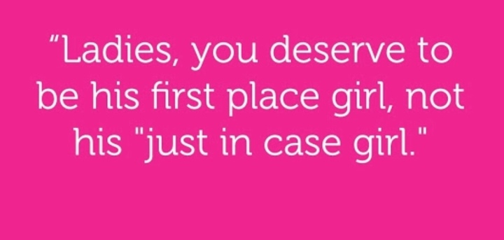 Be a first in place girl not a just in casegirl